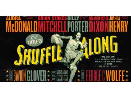 """SHUFFLE ALONG""- Broadway's New Hot Ticket and BONUS!"