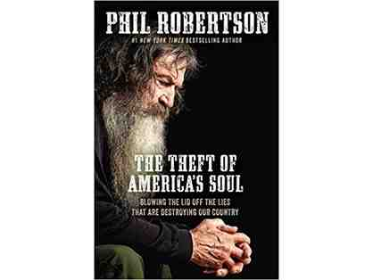 "Phil Robertson's New Book, ""The Theft of America's Soul"" Autographed!"