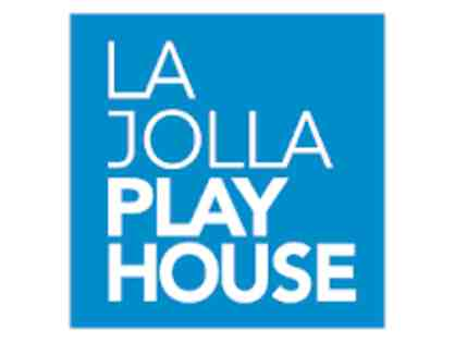 La Jolla Playhouse - 2 Tickets to One Play in the 2018-2019 Season
