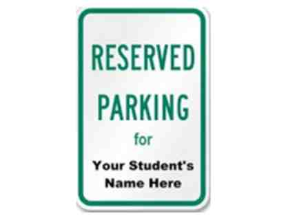 PCS Reserved Parking Space Reserved for the 2017-18 Academic Year, PRICELESS!