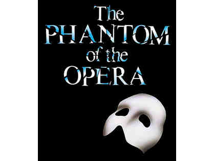 2 TICKETS FOR THE PHANTOM OF THE OPERA