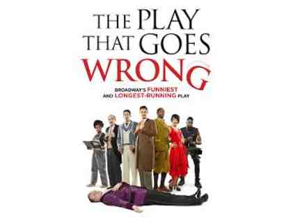 2 TICKETS TO THE PLAY THAT GOES WRONG ON BROADWAY