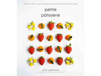 Petite Patisserie, a New Cookbook Signed by Author Cheryl Wakerhauser