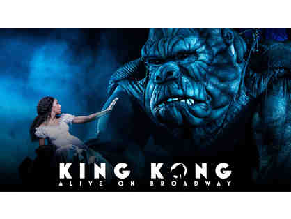 Two (2) Tickets to King Kong on Broadway