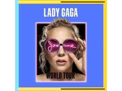 Lady Gaga! Two tickets-Mon, Aug 21st Comparable tickets selling for $500 on Stubhub