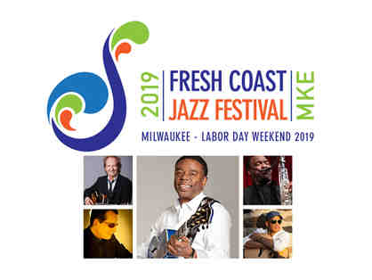 Fresh Coast Jazz Festival Milwaukee: 2 Front Row Center Seats SATURDAY PASS