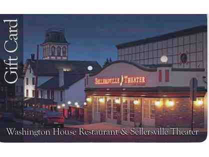 $40 gift certificate to the Washington House Restaurant and/or Sellersville Theater