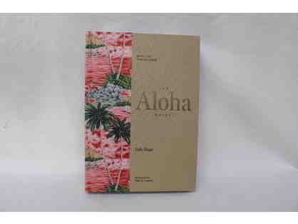 """The Aloha Shirt: Spirit of the Islands"" by Dale Hope, Hard-Cover, Signed Copy"