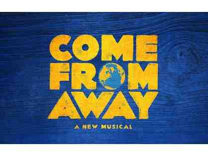 2 Tickets to Come From Away