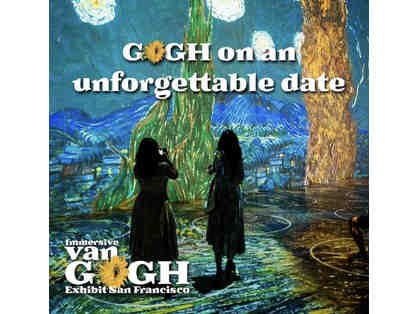 2 tickets to the Immersive Van Gogh Exhibit San Francisco