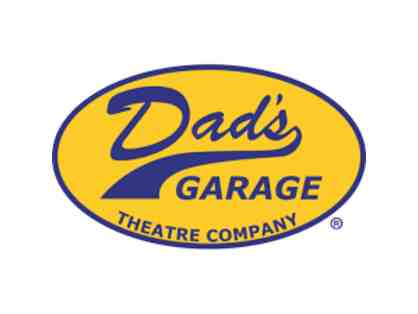 "Dad's Garage Theatre Co. - 2 ""Fancy Pants"" tickets to any show"