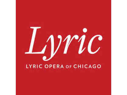 2 Tickets to ANY show at Lyric Opera Chicago 2018-19 Season