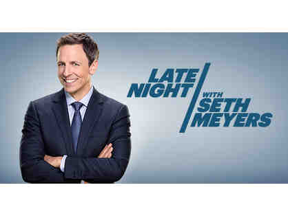 Two VIP Tickets to a Live Taping of LATE NIGHT WITH SETH MEYERS